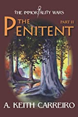 The Penitent: Part II (The Immortality Wars Book 1) Kindle Edition