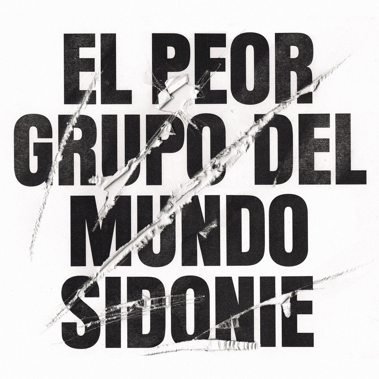 El Peor Grupo Del Mundo: Sidonie, S.C.P: Amazon.es: Música