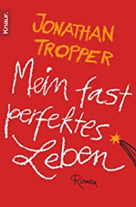 Mein fast perfektes Leben: Roman (German Edition)