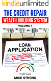 The Credit Repair  Wealth Building System: The Poor Man's Guide to Wealth