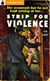 Strip for Violence (1953) (PlanetMonk Pulps Book 10)