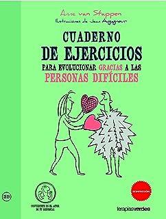 Cuaderno de ejercicios. Evolucionar gracias a las personas difíciles (Terapias Cuadernos ejercicios)