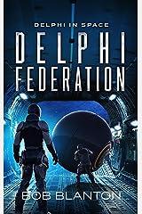 Delphi Federation (Delphi in Space Book 6) Kindle Edition