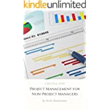 Project Management for Non-Project Managers: A Practical Guide