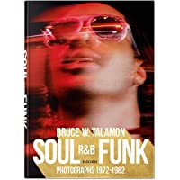 Bruce W. Talamon. Soul. R&B. Funk. Photographs 1972–1982: