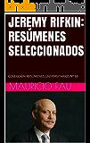 JEREMY RIFKIN: RESÚMENES SELECCIONADOS: COLECCIÓN RESÚMENES UNIVERSITARIOS Nº 68