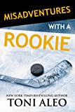 Misadventures with a Rookie: Volume 10