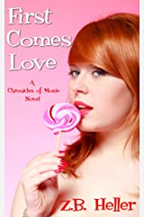 First Comes Love: A Chronicles of Moxie Novel Kindle Edition