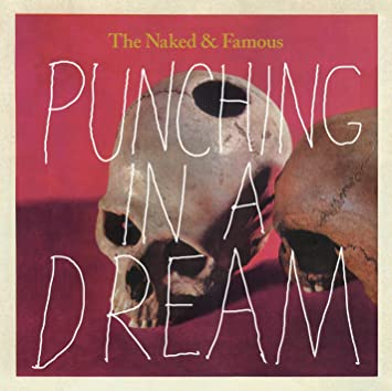 The naked and famous punching in a dream images 60