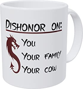 Wampumtuk Dishonor On You Your Cow And Family Dragon 11 Ounces Funny Coffee Mug AA Class Ultra White 390 Grams Ceramic.