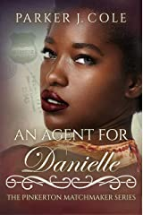 An Agent for Danielle (The Pinkerton Matchmaker Book 55) Kindle Edition