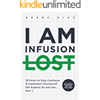 I AM INFUSIONLOST: 28 Rules to Stop Confusion & Implement Infusionsoft Like Experts Do and You… Don't