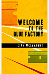 Welcome to the Glue Factory Kindle Edition