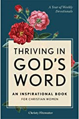 Thriving in God's Word: An Inspirational Book for Christian Women Kindle Edition