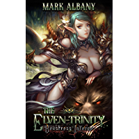 Beastress Inferno: A Fantasy Harem Adventure (The Elven-Trinity Book 3) (English Edition)