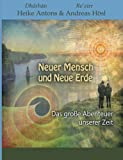 Neuer Mensch und Neue Erde: Das große Abenteuer unserer Zeit