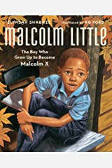 Malcolm Little: The Boy Who Grew Up to Become Malcolm X Kindle Edition