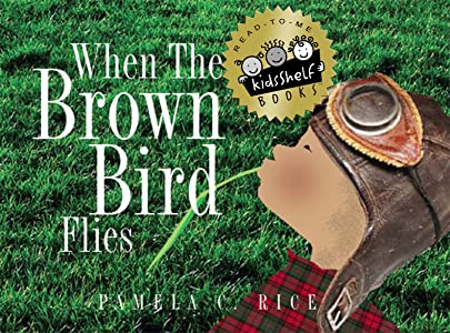 When The Brown Bird Flies