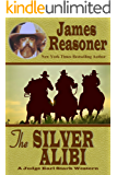 The Silver Alibi (A Judge Earl Stark Western)