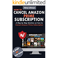 HOW TO CANCEL AMAZON PRIME SUBSCRIPTION: A Step by step Solution on how to Cancel Amazon Prime Subscription with Screenshots