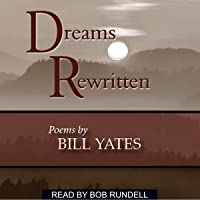 Dreams Rewritten: Poems by Bill Yates
