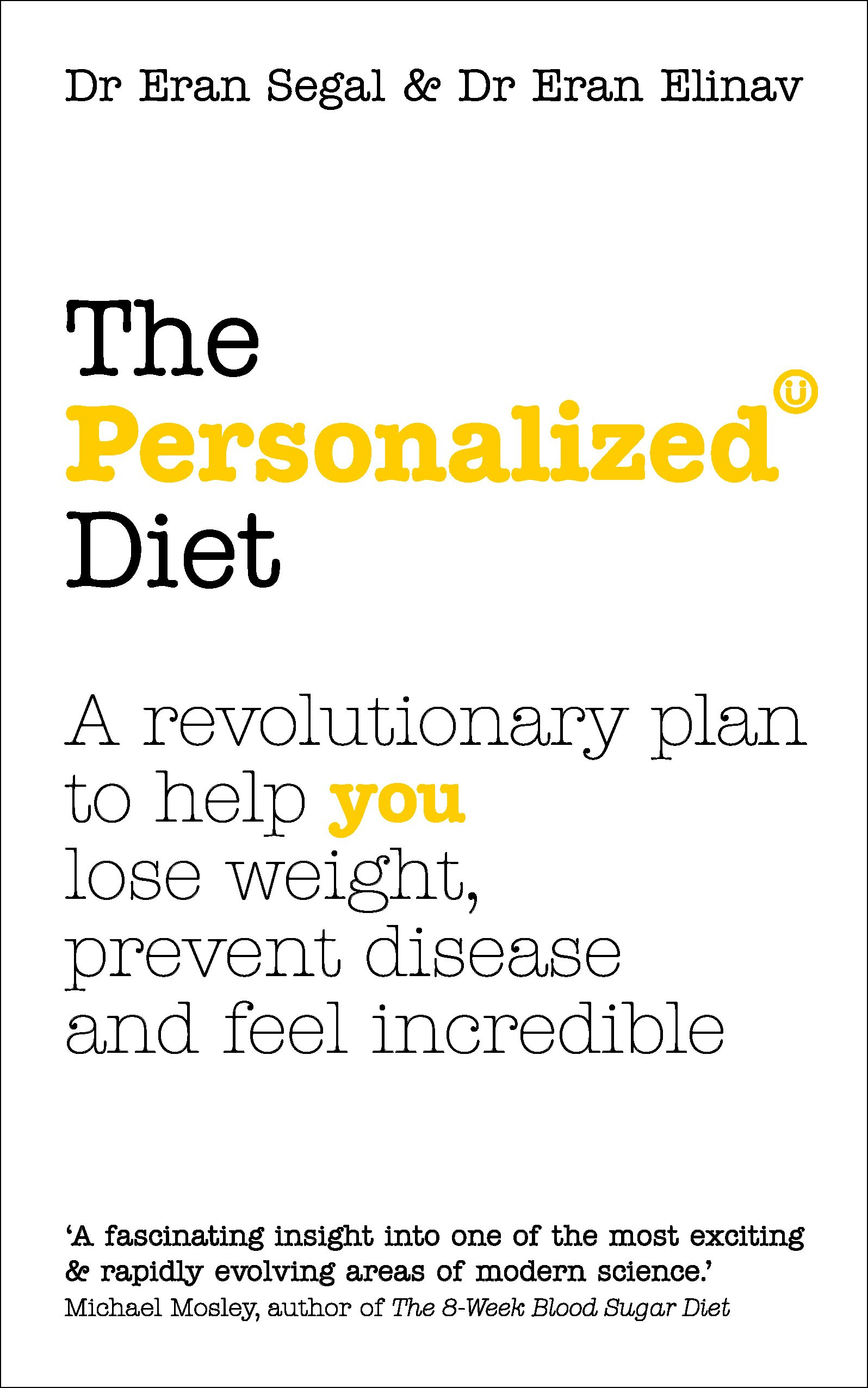Read Online The Personalized Diet: The revolutionary plan to help you lose weight, prevent disease and feel incredible PDF