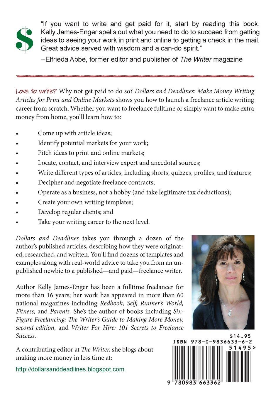 dollars and deadlines make money writing articles for print and dollars and deadlines make money writing articles for print and online markets kelly kathleen james enger 9780983663362 com books