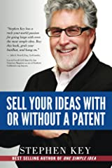 Sell Your Ideas With or Without A Patent Kindle Edition