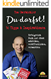 Du darfst! 50 Tipps & Inspirationen: Erfolgreich Buch und eBook schreiben, veröffentlichen, vermarkten (German Edition)