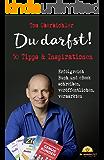 Du darfst! 50 Tipps & Inspirationen: Erfolgreich Buch und eBook schreiben, veröffentlichen, vermarkten