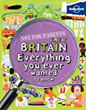 Lonely Planet Not-For-Parents Great Britain (Lonely Planet Kids)