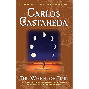 The Wheel Of Time: The Shamans Of Mexico Their Thoughts About Life De