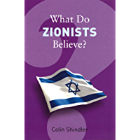 What Do Zionists Believe? (What Do We Believe) (English Edition)