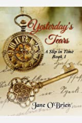 Yesterday's Tears: A Slip in Time Kindle Edition