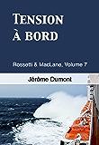 Tension à bord: Rossetti & MacLane, 7