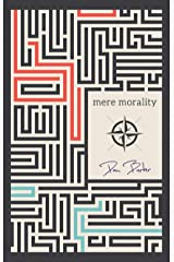 Mere Morality Kindle Edition