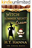 Witch Summer Night's Cream (BEWITCHED BY CHOCOLATE Mysteries ~ Book 3) (English Edition)