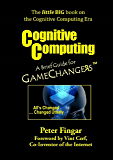 Cognitive Computing: A Brief Guide for Game Changers