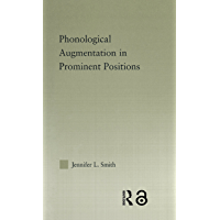 Phonological Augmentation in Prominent Positions (Outstanding Dissertations in Linguistics)