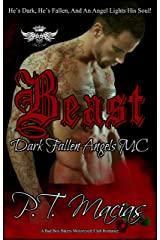 Beast: He's Dark, He's Fallen, And An Angel Lights His Soul! (Dark Fallen Angels MC NorCal Chapter, A Bad Boy Bikers Motorcycle Club Romance Book 3) Kindle Edition