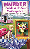 Murder Can Mess Up Your Masterpiece (A Haunted Craft Fair Mystery Book 1)