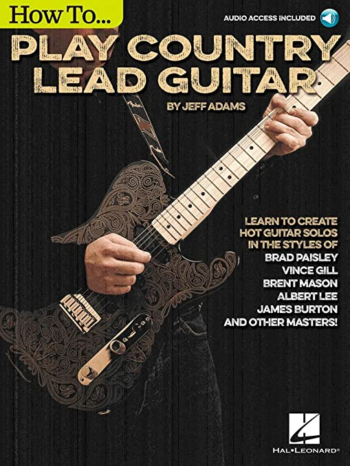 Jeff Adams: How To Play Country Lead Guitar (Book/Online Audio ...