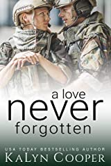 A Love Never Forgotten: Book #1 (Never Forgotten Trilogy) Kindle Edition