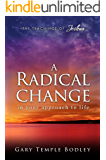 A Radical Change in Your Approach to Life: The Teachings of Joshua