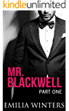 Mr. Blackwell: Part One (A Billionaire Romance)