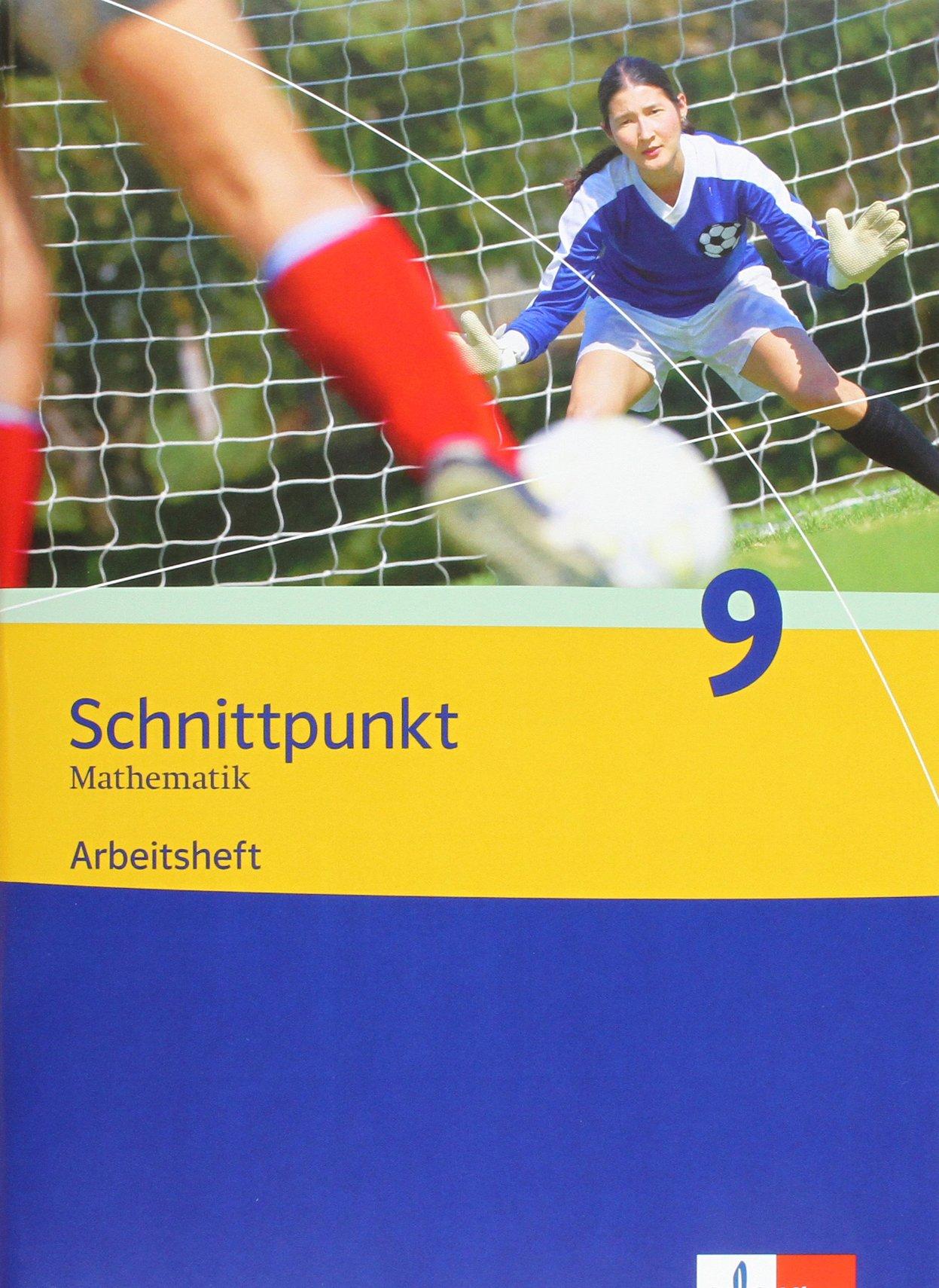 Schnittpunkt - Ausgabe für Nordrhein-Westfalen - Neubearbeitung. Mathematik für Realschulen: Schnittpunkt - Ausgabe für Nordrhein-Westfalen - ... / Arbeitsheft plus Lösungsheft 9. Schuljahr