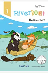 Riverboat - The River Raft: Teach Your Children Friendship (Riverboat Series Picture Books Book 1) Kindle Edition