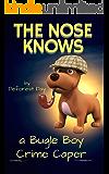 The Nose Knows: A Bugle Boy Crime Caper
