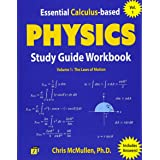Essential Calculus-based Physics Study Guide Workbook: The Laws of Motion (Learn Physics with Calculus Step-by-Step) (Volume