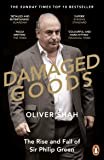 Damaged Goods: The Inside Story of Sir Philip Green, the Collapse of BHS and the Death of the High Street